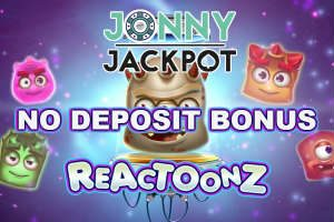 Jonny Jackpot no deposit offer Reactoonz