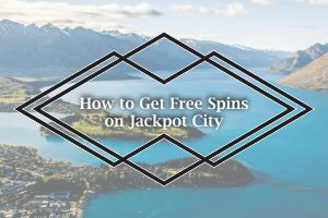 How to Get Free Spins on Jackpot City