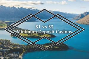 $1 vs $5 Minimum Deposit Casinos