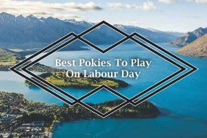 Best Pokies To Play On Labour Day