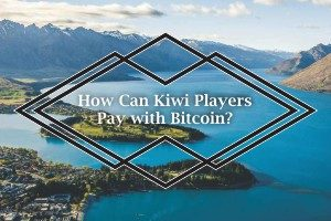 How Can Kiwi Players Pay With Bitcoin
