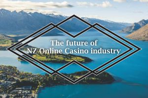 The Future of NZ Online Casino Industry