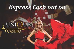 Express Cash out on Unique Casino