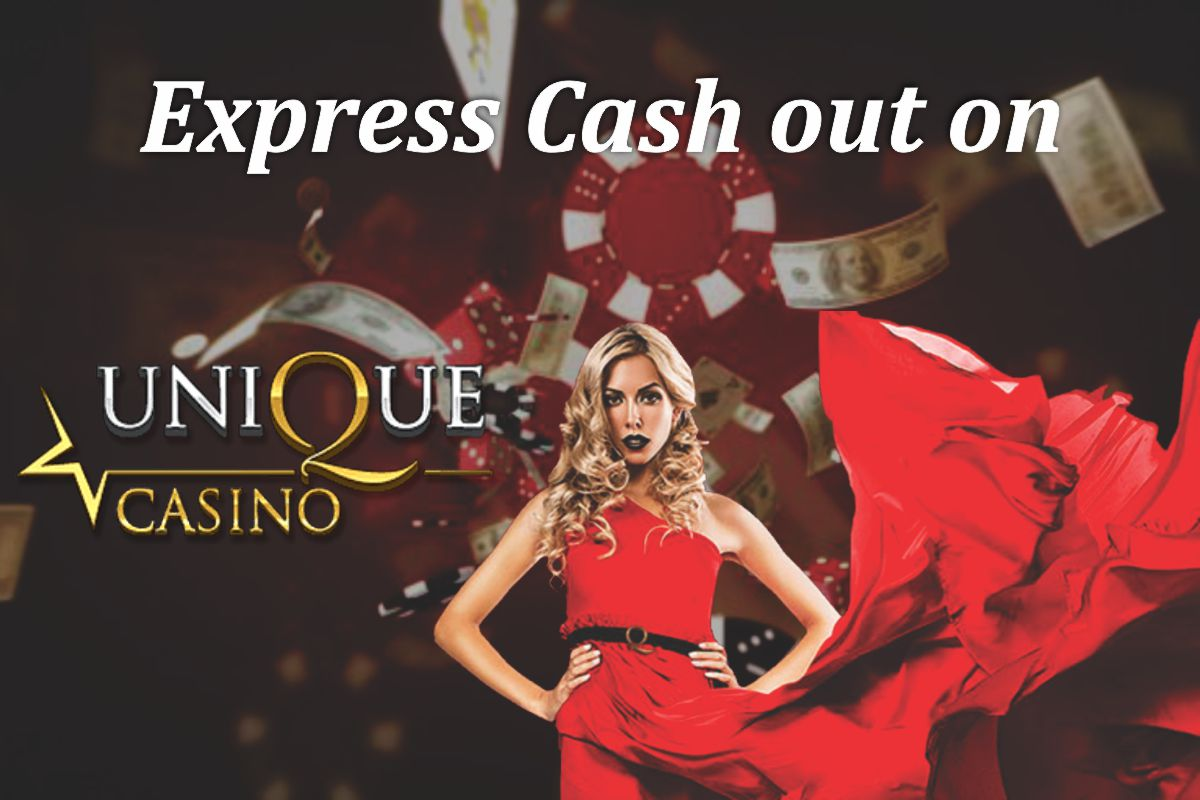 Express Cash out on Unique Casino