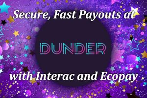 Secure Fast Payouts at Dunder Casino with Interac and Ecopay