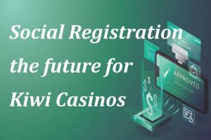 Social registration the future for Kiwi casinos
