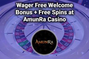 Wager free welcome bonus at amun ra casino