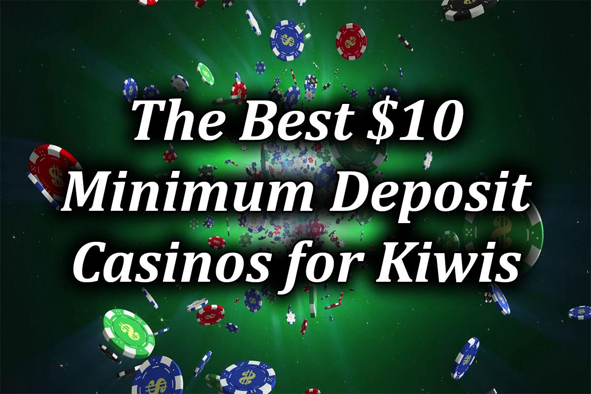 Best minimum deposit casinos for kiwis at $10