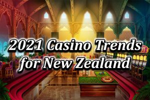 2021 NZ Casino Trends