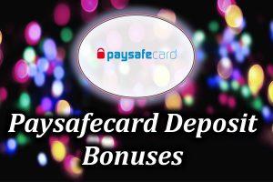 paysafecard deposit bonuses