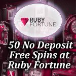 50 No Deposit Spins at Ruby Fortune article image