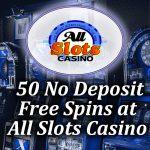 50 No Deposit Spins at All Slots casino article image
