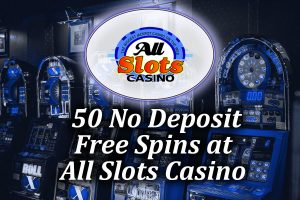50 No Deposit Spins at All Slots casino article image
