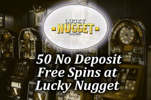 50 No Deposit Spins at Lucky Nugget article image