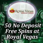 50 No Deposit Spins at Royal Vegas article image
