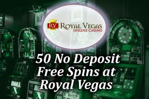 50 No Deposit Spins at Royal Vegas article image