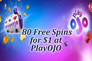Deposit 1 get 80 spins at PlayOJO casino