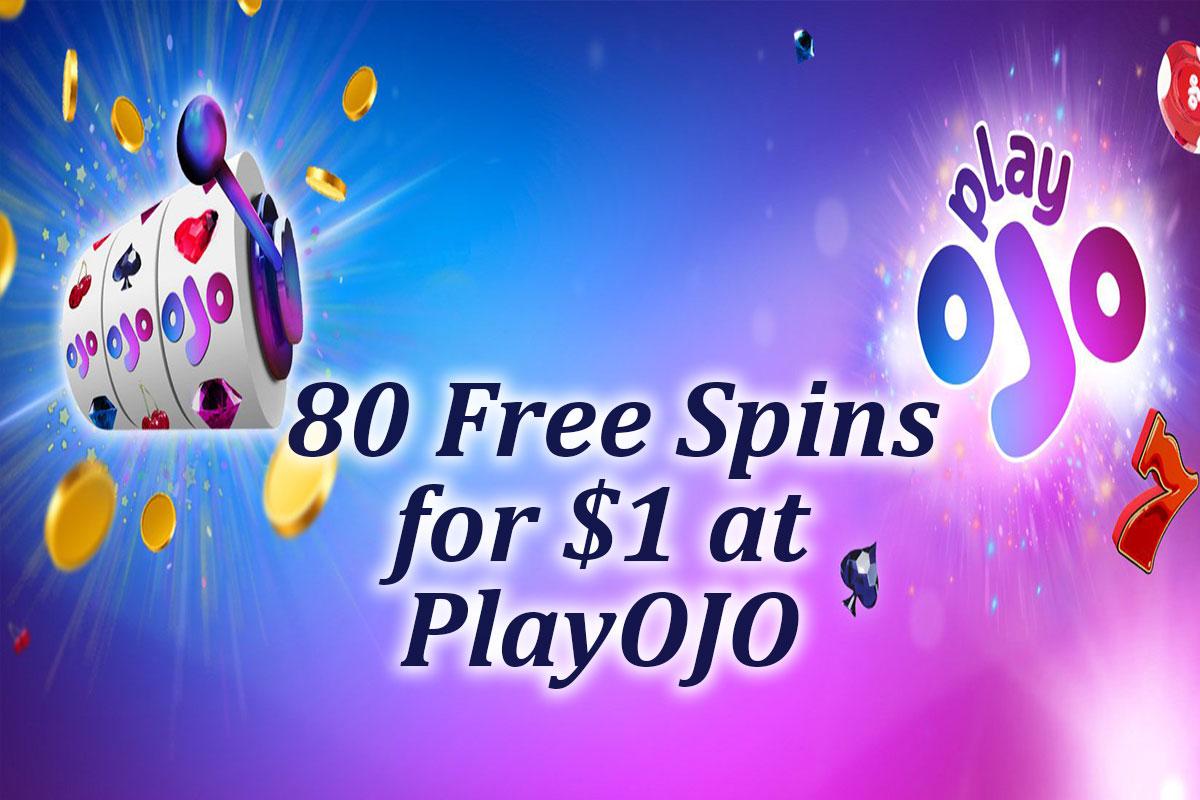 Deposit 1 get 80 spins at PlayOJO casino