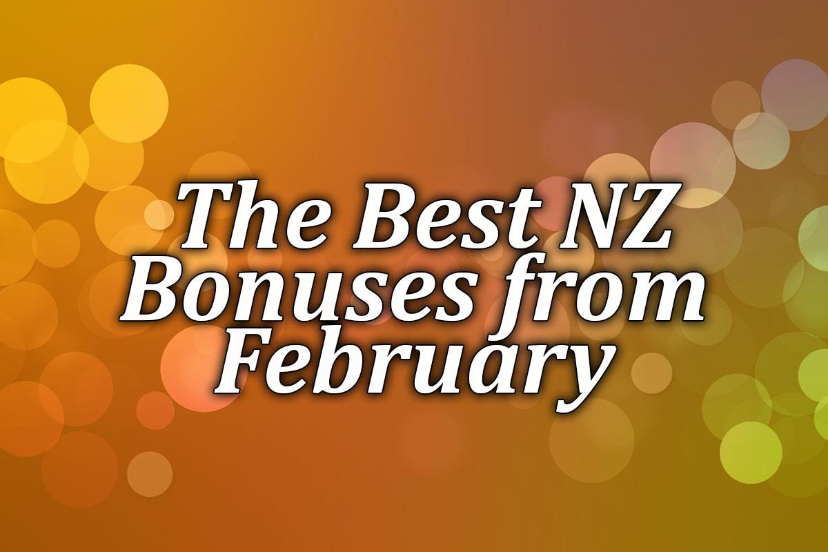 February's best NZ bonuses