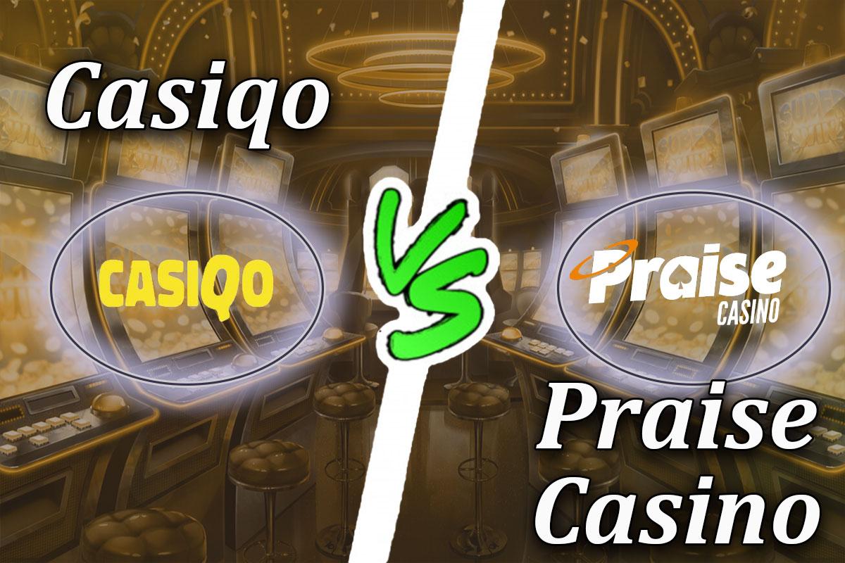 Casiqo vs praise casino
