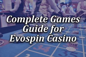 Games and pokies guide for evospin casino