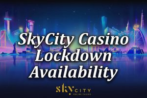 SkyCity availability during lockdown breakdown article
