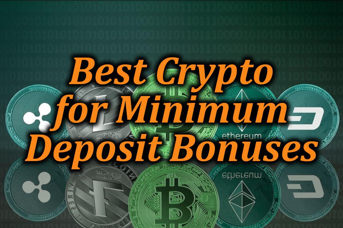Cryptocurrency minimum deposit casinos