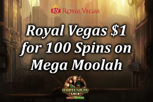 Deposit $1 get 100 at Royal Vegas Article