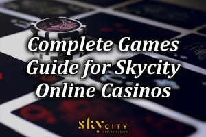Guide to the games at Skycity casino
