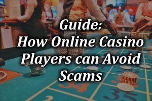 Avoiding online casino scams guide
