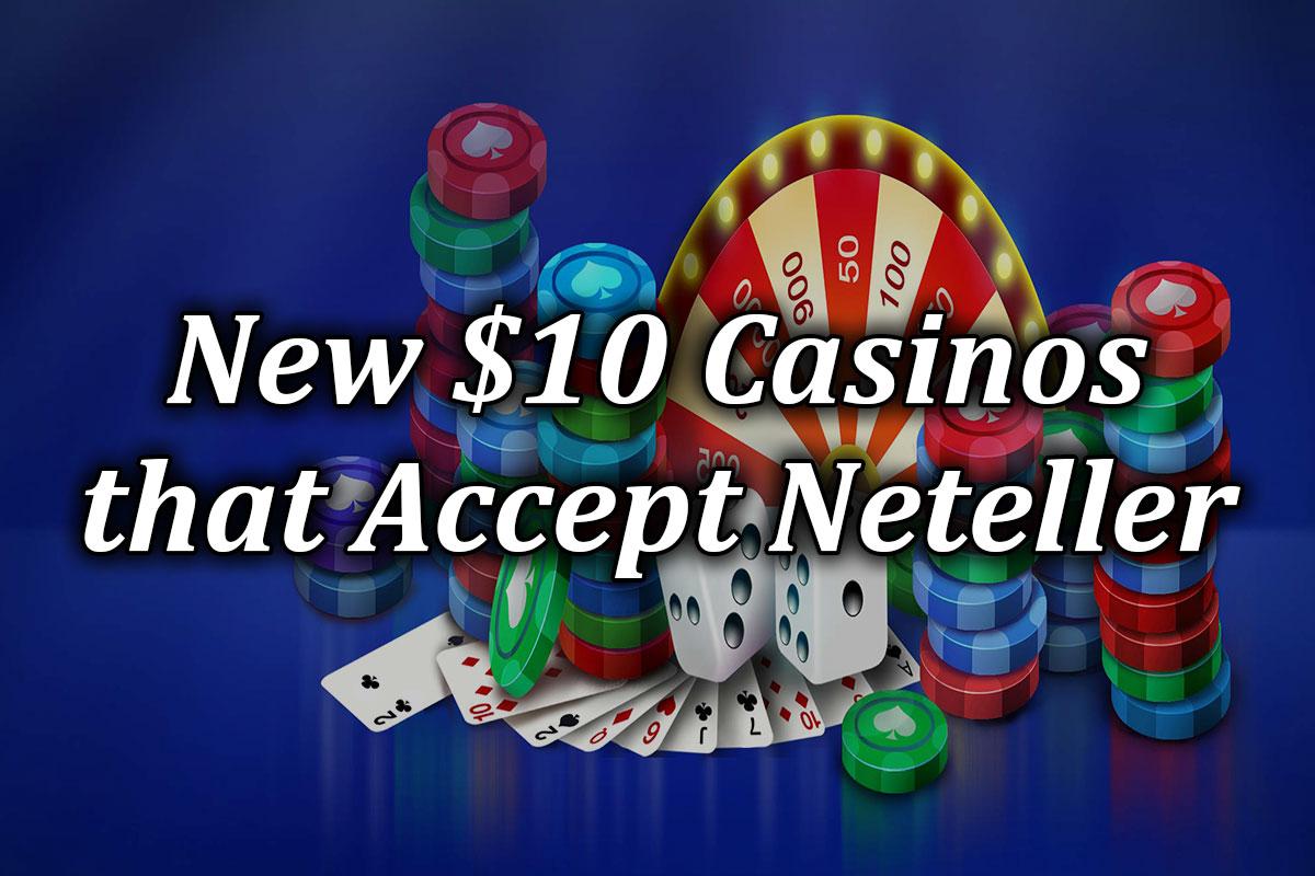 New Neteller $10 deposit casinos