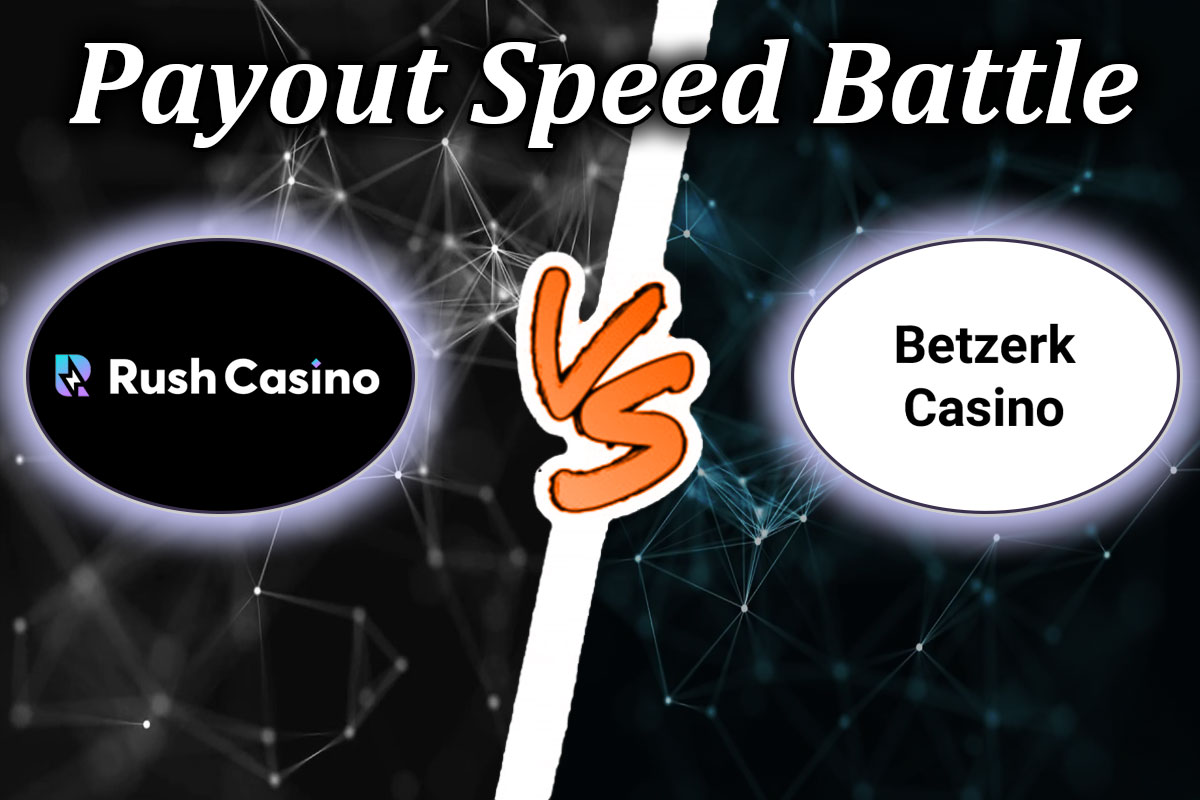 A comparison of the payout speeds of Rush Casino and Betzerk casino