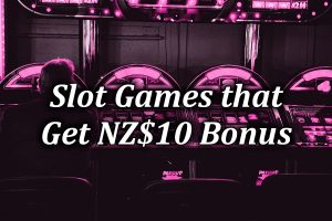 Slots and Pokie games awarding $10 deposit bonuses