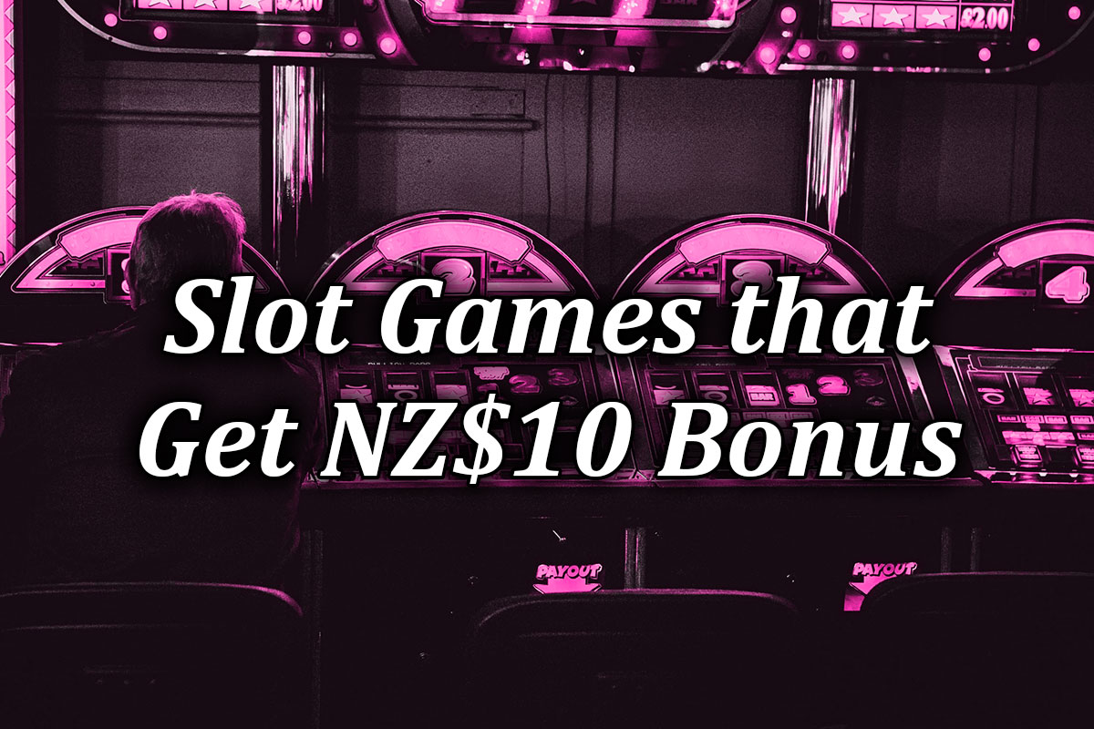 Slots and Pokie games awarding $10 deposit bonuses