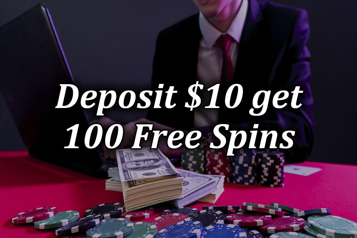 Guide to deposit 10 get 100 casino bonuses article