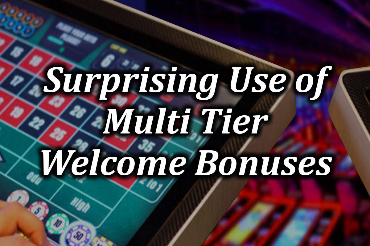 Best way to use multi tier welcome bonuses tips guide