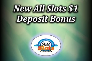 All Slots $1 deposit bonus