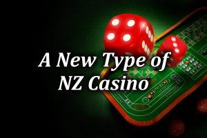 new type of nz casinos