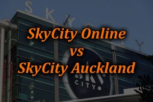 Which is better between skycity online and skycity auckland