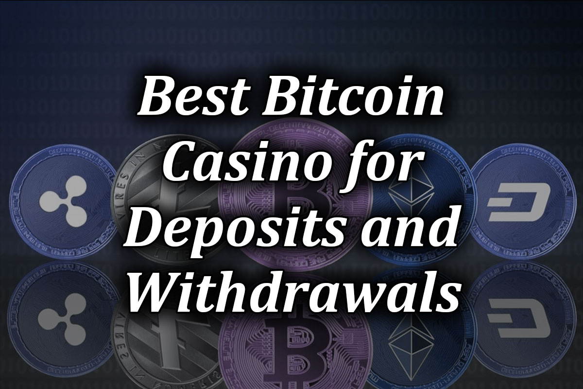 bitcoin casino for depositing and withdrawing