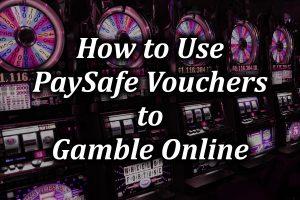 Paysafe Vouchers for online gambling