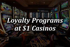 Loyalty program $1 casino