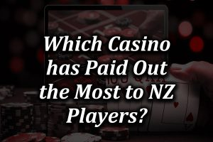 Which NZ casinos pay out high to NZ players