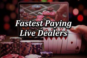 live dealer fast payout casinos