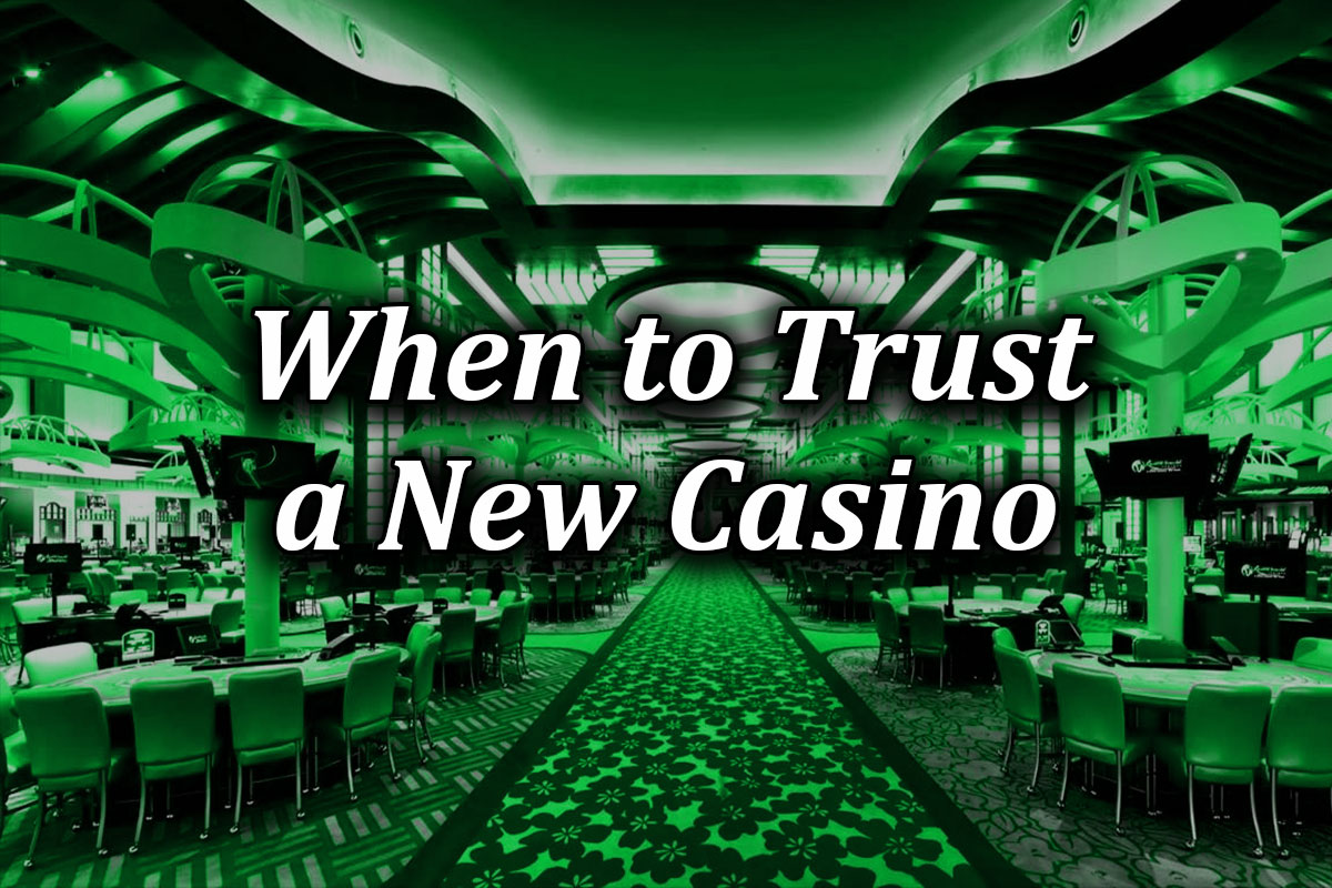 Trusting a new online casino
