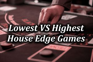 Comparison of lowest and highest house edge casino games