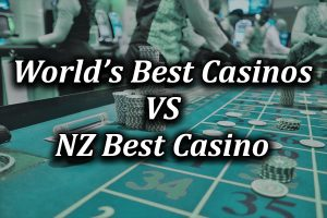 comparing the best nz casino to the best casinos in the world