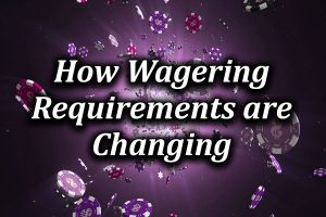new casinos wagering requirements