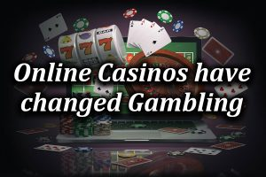 the changes in casinos since going online