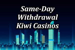 some of nz same day withdrawal casinos